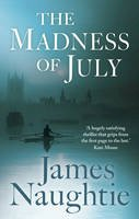 Naughtie, James - The Madness Of July - 9781781856017 - 9781781856017