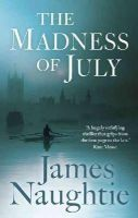 James Naughtie - The Madness of July - 9781781856024 - 9781781856024