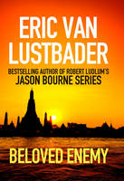 Lustbader, Eric Van - Beloved Enemy - 9781781856192 - 9781781856192