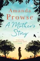 Amanda Prowse - A Mother's Story - 9781781856604 - 9781781856604