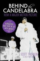 Thorson, Scott - Behind the Candelabra: My Life With Liberace - 9781781856710 - V9781781856710