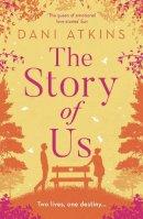 Dani Atkins - The Story Of Us - 9781781857144 - KSG0019595