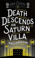 Kasasian, M.R.C. - Death Descends on Saturn Villa (The Gower Street Detective Series) - 9781781859735 - V9781781859735