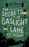 Kasasian, M.R.C. - The Secrets of Gaslight Lane (The Gower Street Detective Series) - 9781781859759 - V9781781859759