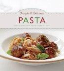 Parragon Books, Love Food Editors - Simple & Delicious Pasta - 9781781867778 - 9781781867778
