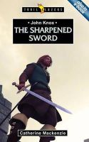 MacKenzie, Catherine (University of Cambridge) - The Sharpened Sword - 9781781910573 - V9781781910573