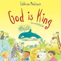 MacKenzie, Dr Catherine (University of Cambridge) - God is King - 9781781911334 - V9781781911334