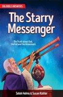 Helms, Selah, Susan Kahler - The Starry Messenger (Big Bible Answers) - 9781781918630 - V9781781918630