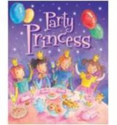 Igloo Books - PARTY PRINCESS - 9781781972915 - KIN0016578
