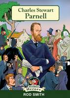 Rod Smith - Charles Stewart Parnell (In a Nutshell Heroes) - 9781781998595 - V9781781998595