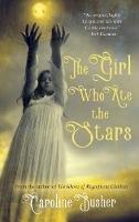 Busher, Caroline - The Girl Who Ate the Stars - 9781781998694 - V9781781998694