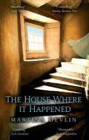 Martina Devlin - The House Where it Happened - 9781781999301 - V9781781999301