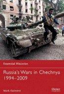 Galeotti, Mark - Russia's Wars in Chechnya 1994-2009 (Essential Histories) - 9781782002772 - V9781782002772