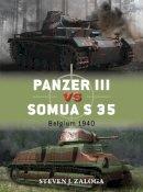 Zaloga, Steven - Panzer III vs Somua S 35: Belgium 1940 (Duel) - 9781782002871 - V9781782002871