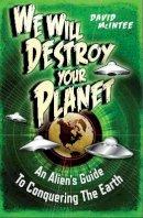 David McIntee - We Will Destroy Your Planet - 9781782006022 - KRA0012785