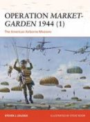 Zaloga, Steven - Operation Market-Garden 1944 (1): The American Airborne Missions (Campaign) - 9781782008163 - V9781782008163