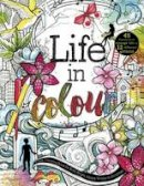 Stephanie Corfee - Life in Colour: A Teen Colouring Book for Bold, Bright, Messy Works-in-Progress - 9781782024941 - V9781782024941