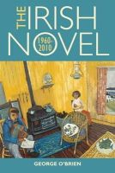 O'Brien, George - The Irish Novel: 1960-2010 - 9781782050582 - V9781782050582