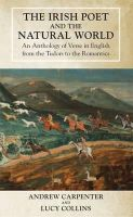 Andrew Carpenter - The Irish Poet and the Natural World: An Anthology of Verse in English From the Tudors to the Romantics - 9781782050643 - V9781782050643