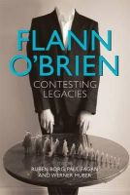 Ruben Borg, Paul Fagan, Werner Huber - Flann O'Brien: Contesting Legacies - 9781782050766 - V9781782050766