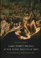 William L. Pressly - James Barry's Murals at the Royal Society of Arts: Envisioning a New Public Art - 9781782051084 - KEX0291663