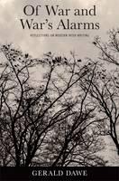 Dawe, Gerald - Of War and War's Alarms: Reflections on Modern Irish Writing - 9781782051763 - V9781782051763