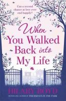 Boyd, Hilary - When You Walked Back into My Life - 9781782060932 - V9781782060932
