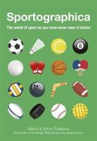 martin toseland - Sportographica: The World of Sport As You Have Never Seen It Before - 9781782061403 - KTG0003998