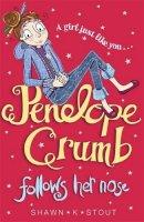 Stout, Shawn K. - Penelope Crumb Follows Her Nose - 9781782062592 - KTG0005934