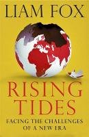 Fox, Liam - Rising Tides: Facing the Challenges of a New Era - 9781782067405 - 9781782067405