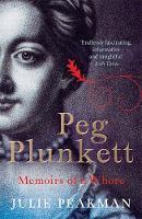 Peakman, Julie - Peg Plunkett: Memoirs of a Whore - 9781782067764 - V9781782067764