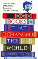 Taylor, Andrew - Books that Changed the World: The 50 Most Influential Books in Human History - 9781782069423 - V9781782069423