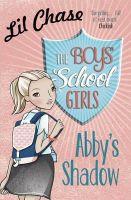Chase, Lil - The Boys' School Girls: Abby's Shadow - 9781782069829 - KTG0015649