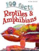 Ann Kay - Reptiles & Amphibians (100 Facts) - 9781782095903 - V9781782095903