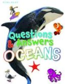 De la Bedoyere, Camilla, Kelly, Miles - Questions and Answers Oceans - 9781782099710 - V9781782099710