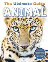 de la Bedoyere, Camilla - The Ultimate Guide Animal - 9781782099925 - V9781782099925