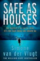 Van der Vlugt, Simone - Safe as Houses - 9781782110736 - 9781782110736