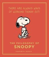 Schulz, Charles - The Philosophy of Snoopy: Peanuts Guide to Life - 9781782111139 - V9781782111139