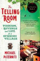 Michael Paterniti - The Telling Room: Passion, Revenge and Life in a Spanish Village - 9781782112792 - V9781782112792