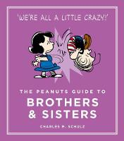 Schulz, Charles M. - The Peanuts Guide to Brothers and Sisters - 9781782113690 - V9781782113690