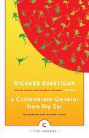 Richard Brautigan - A Confederate General From Big Sur (Canons) - 9781782113799 - 9781782113799