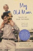 - My Old Man: Tales of Our Fathers - 9781782114000 - V9781782114000