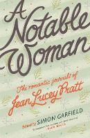 Pratt, Jean Lucey - A Notable Woman: The Romantic Journals of Jean Lucey Pratt - 9781782115700 - KTK0095816