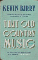 Barry, Kevin - That Old Country Music - 9781782116219 - 9781782116219