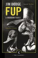 Jim Dodge - Fup: A Modern Fable (Canons) - 9781782116356 - 9781782116356