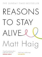 Haig, Matt - Reasons to Stay Alive - 9781782116820 - 9781782116820
