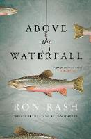 Rash, Ron - Above the Waterfall - 9781782117995 - KLJ0017316