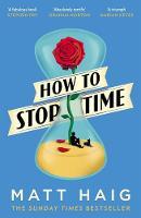 Haig, Matt - How to Stop Time - 9781782118640 - 9781782118640