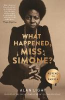 Light, Alan - What Happened, Miss Simone? - 9781782118749 - V9781782118749