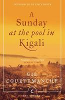 Courtemanche, Gil - A Sunday At The Pool In Kigali (Canons) - 9781782118886 - 9781782118886